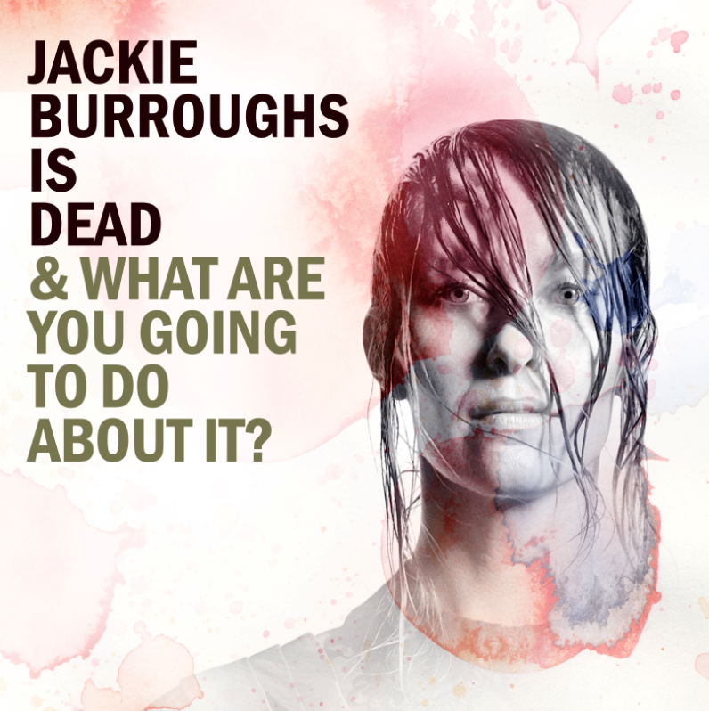 Jackie Burroughs is Dead (and what are you going to do about it?)